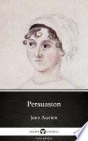 Persuasion by Jane Austen   Delphi Classics  Illustrated