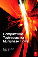 Computational Techniques for Multi-phase Flows
