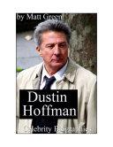 Celebrity Biographies - The Amazing Life Of Dustin Hoffman - Famous Actors