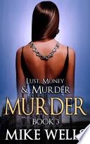 Lust  Money   Murder   Book 3  Murder  Book 1 Free
