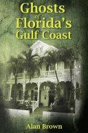 Ghosts of Florida s Gulf Coast