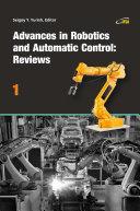 Advances in Robotics and Automatic Control: Reviews, Vol. 1