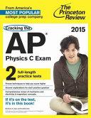 Cracking the AP Physics C Exam  2015 Edition