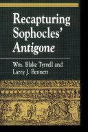 Recapturing Sophocles' Antigone [Pdf/ePub] eBook