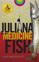 Juliana and the Medicine Fish