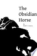 The Obsidian Horse Book