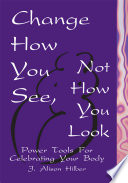 Change How You See Not How You Look Book PDF
