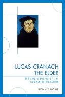 Lucas Cranach the Elder Pdf/ePub eBook