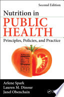 """Nutrition in Public Health: Principles, Policies, and Practice, Second Edition"" by Arlene Spark, Lauren M. Dinour, Janel Obenchain"