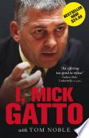 I, Mick Gatto - Tom Noble - Google Books
