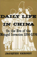 Pdf Daily Life in China, on the Eve of the Mongol Invasion, 1250-1276