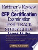 Rattiner's Review for the CFP Certification Examination, Fast Track, Study Guide