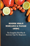 Reverse Insulin Resistance   Manage Weight