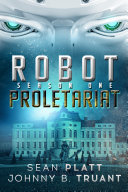 Robot Proletariat: Season One