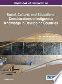 Handbook Of Research On Social Cultural And Educational Considerations Of Indigenous Knowledge In Developing Countries