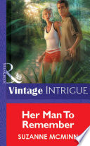 Her Man To Remember Mills Boon Vintage Intrigue