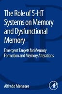 The Role of 5 HT Systems on Memory and Dysfunctional Memory Book