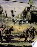 Navy Medicine in Vietnam  Passage to Freedom to the Fall of Saigon