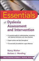 """Essentials of Dyslexia Assessment and Intervention"" by Nancy Mather, Barbara J. Wendling"