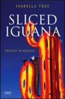 Sliced Iguana