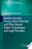 Aviation Security, Privacy, Data Protection and Other Human Rights: Technologies and Legal Principles
