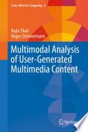 Multimodal Analysis of User Generated Multimedia Content