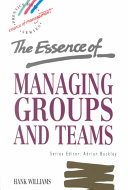 The Essence of Managing Groups and Teams Book
