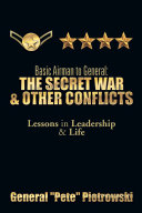 Basic Airman to General: The Secret War & Other Conflicts ebook