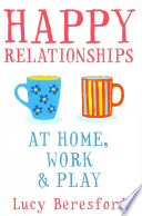 Happy Relationships At Home  Work   Play
