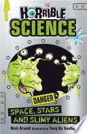 Horrible Science  Space  Stars and Slimy Aliens