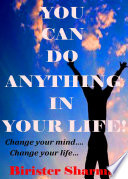 YOU CAN DO ANYTHING IN YOUR LIFE