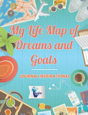 My Life Map of Dreams and Goals | Journal Inspirational
