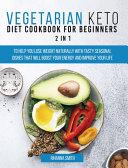 Vegetarian Keto Diet Cookbook for Beginners 2 in 1