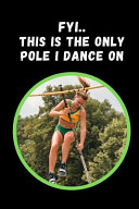 FYI.. This Is The Only Pole I Dance On