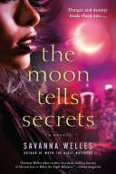 The Moon Tells Secrets