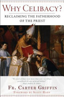 Why celibacy?: reclaiming the fatherhood of the priest