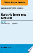 Geriatric Emergency Medicine An Issue Of Clinics In Geriatric Medicine