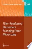 Filler Reinforced Elastomers   Scanning Force Microscopy