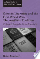 German Literature And The First World War The Anti War Tradition