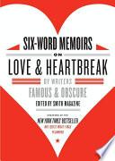 Six Word Memoirs on Love and Heartbreak