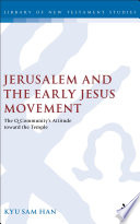 Jerusalem And The Early Jesus Movement
