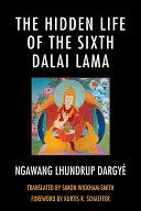 The Hidden Life of the Sixth Dalai Lama [Pdf/ePub] eBook