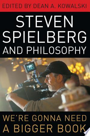 Download Steven Spielberg and Philosophy Free Books - Dlebooks.net