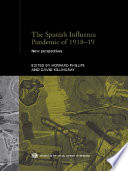 """The Spanish Influenza Pandemic of 1918-1919: New Perspectives"" by David Killingray, Howard Phillips"