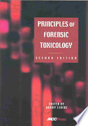 """Principles of Forensic Toxicology"" by Barry Levine"
