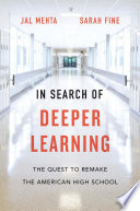 link to In search of deeper learning : the quest to remake the American high school in the TCC library catalog