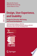 Design  User Experience  and Usability  Design for Diversity  Well being  and Social Development