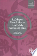 FAO Expert Consultation on Food Safety: Science and Ethics, Rome Italy, 3-5 September 2002