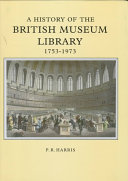 A History of the British Museum Library  1753 1973