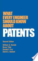 What Every Engineer Should Know about Patents, Second Edition